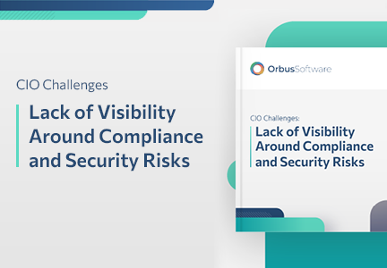 CIO Challenges: Lack of Visibility Around Compliance and Security Risks