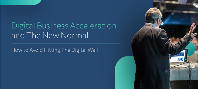 Managing Digital Business Acceleration for the New Normal